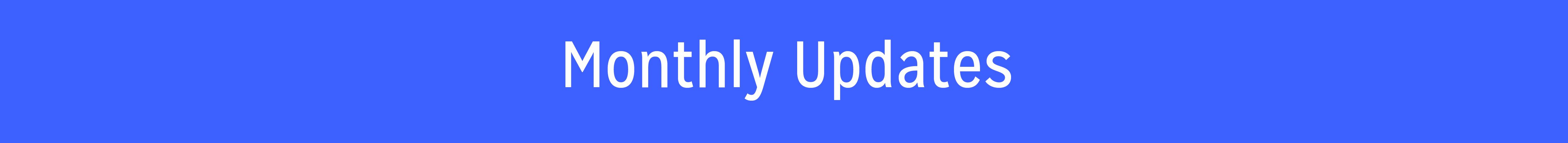 monthly_updates
